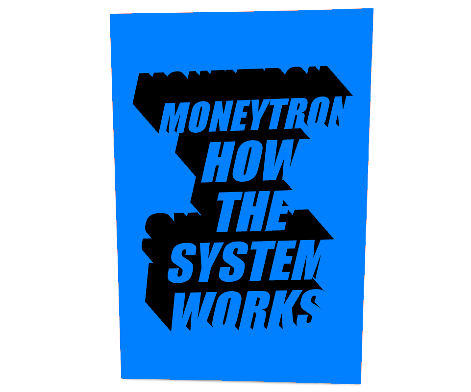Moneytron: How The System Works